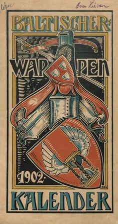 Baltischer Wappen-Calendar 1902 (Baltic States Coats of Arms Calendar) published in Riga by E Bruhns with illustrations by M. Kortmann. -- Presentation at: http://bibliodyssey.blogspot.fr/2014/08/baltic-heraldry.html