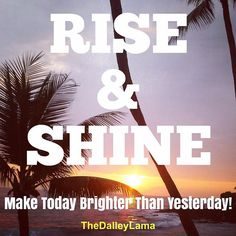 Why not make today better than yesterday? You have so much to gain from it! #riseandshine #livebetter #happy #success #TheDalleyLama