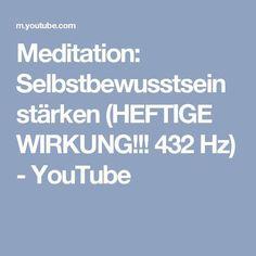 Meditation: Selbstbewusstsein stärken (HEFTIGE WIRKUNG!!! 432 Hz) - YouTube