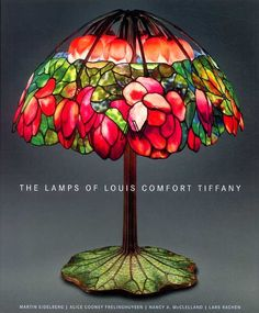 The Lamps of Louis Comfort Tiffany                                                                                                                                                                                 Plus