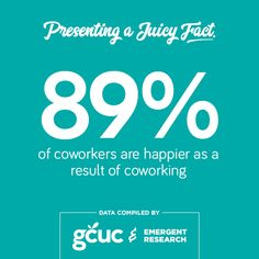 Coworking makes you happy.  Learn all about the Coworking industry at GCUC- The Conference.