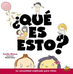 How do we explain human sexuality to young children? With a warm language and funny illustrations, What is this? encourages to this great challenge, addressing key issues such as body care, sex, conce Reading Online, Books Online, I Can Read Books, Fortune Telling Cards, Funny Illustration, Children's Literature, Library Books, Encouragement, Author
