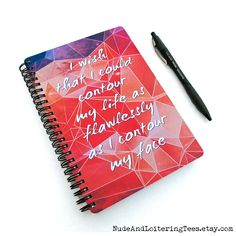 """2016 Planner - """"Wish I Could Contour My Life as Flawlessly as I Contour My Face"""" by NudeAndLoiteringTees funny quote / makeup / quote / etsy / galaxy / handmade / dailyplanner / mua / makeup artist / gift / truth / contouring"""