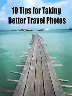 10 Tips for Taking Better Travel Photos