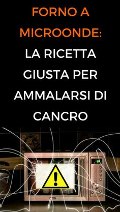 #microonde #cancro #salute #animanaturale