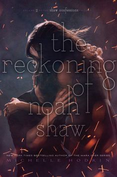 The Reckoning of Noah Shaw by Michelle Hodkin