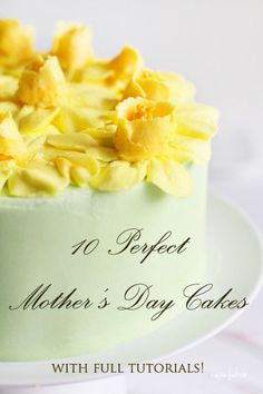 10 Mothers Day Cakes that will bring tears to Mom's eyes!  ~With Full Tutorials!~