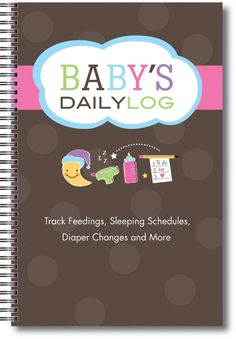 Babys Daily Log tracks feedings, sleeping schedules and diaper changes.