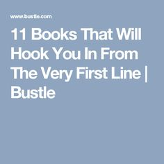11 Books That Will Hook You In From The Very First Line | Bustle