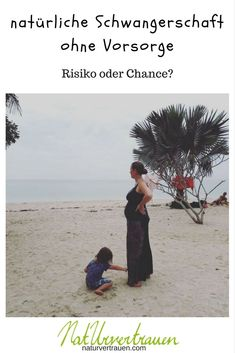 Schwnagerschaft ohne Vorsorge - Risiko oder Chance? Coaching, Beach, Water, Outdoor, Promotion, Natural Childbirth, Family Vacations, Training, Gripe Water