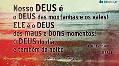 Nosso Deus é o Deus das montanhas e os vales! Ele é o Deus dos maus e bons momentos! O Deus do dia é também o Deus da noite. Charissa Fong | 1 Reis 20 | #rpsp