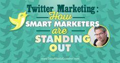 Twitter Marketing: How Smart Marketers Are Succeeding #SocialMedia #Twitter #Marketing #Tips