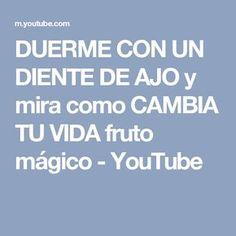 DUERME CON UN DIENTE DE AJO y mira como CAMBIA TU VIDA fruto mágico - YouTube