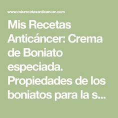 Mis Recetas Anticáncer: Crema de Boniato especiada. Propiedades de los boniatos para la salud.