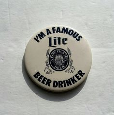 Items similar to Vintage Pinback Button Badge I'm A Famous Lite Beer Drinker Miller Collectible Fashion Jean Jacket Man Cave Bar on Etsy