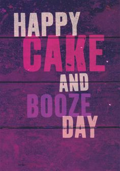 Happy Cake And Booze Birthday Card Word Up - Happy Birthday Funny - Funny Birthday meme - - Happy Cake and Booze Day The post Happy Cake And Booze Birthday Card Word Up appeared first on Gag Dad. Happy Birthday Wishes Quotes, Birthday Blessings, Happy Birthday Quotes, Happy Birthday Images, Happy Birthday Greetings, Birthday Love, Funny Birthday Cards, Birthday Memes, Birthday Sayings