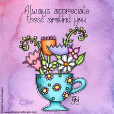 "A little positive reminder to keep you motivated. Sweet doodle flowers in a coffer cut over a watercolor wash background with the hand lettered positive words that read ""Always appreciate those around you"" by Debi Payne Designs. Positive Words, Positive Quotes, Flower Doodles, Doodle Flowers, Collages, Flower Quotes, Watercolor Background, Watercolor Sketch, Art Journal Inspiration"