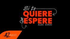 Alex Zurdo - Que Espere (Video Oficial) - YouTube