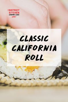 Learn the tips and tricks to make a whole sushi dinner. This versatile dish can be enjoyed as a snack, appetizer, or meal— and you'll learn how to pair it for each! California Roll Recipes, Cooking Classes, Sushi, Rolls, Appetizers, Snacks, Dishes, Learning, Classic