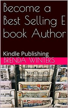 Become a Best Selling E book Author by Brenda Winters…