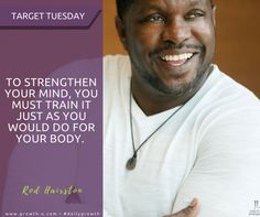 Target Tuesday - To strengthen your mind, you must train it just as you would do for your body.