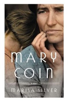 Mary Coin ......--EXCELLENT book. Must read for insight to the women of the Depression era