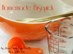 Real Food, homemade Bisquick baking mix!