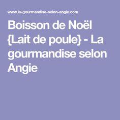 Boisson de Noël {Lait de poule} - La gourmandise selon Angie