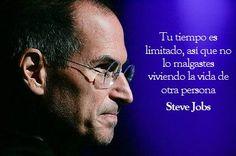 """""""Tu tiempo es limitado, así que no lo malgaste viviendo la vida de otra persona."""" - Steve Jobs"""