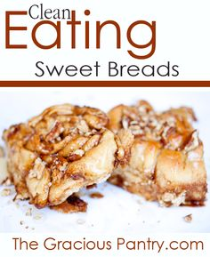 Clean Eating Sweet Breads. #CleanEating