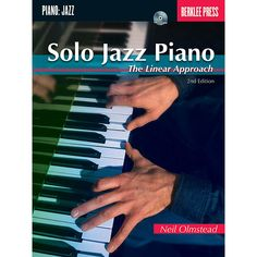 Berklee Press Solo Jazz Piano - Edition Berklee Guide Series Softcover with CD Written by Neil Olmstead Teach Yourself Piano, How To Introduce Yourself, Jazz Standard, Lead Sheet, Online Music Stores, Piece Of Music, Piano Sheet Music, Piano Lessons, Music Love