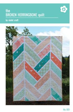Sewing Pattern, Violet Craft, The Broken Herringbone Quilt Pattern... I want to make this so bad!