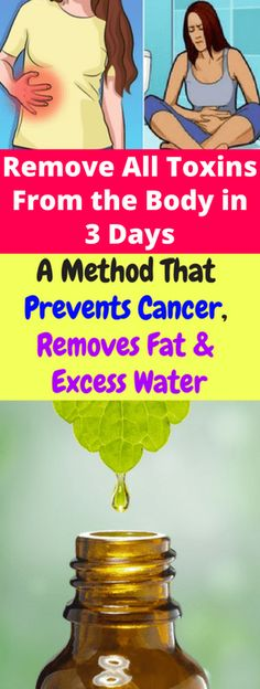 Remove All Toxins From the Body in 3 Days-A Method That Prevents Cancer, Removes Fat and Excess Water – healthycatcher