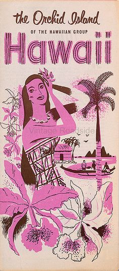 Hawaii - The Orchid Island. Mid-1950's travel brochure. More great midcentury graphic design.