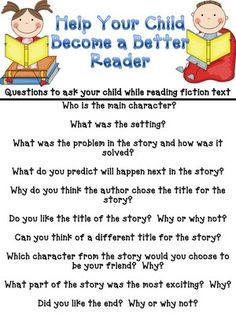 Asking these questions after your child reads will help increase his or her comprehension of the book.