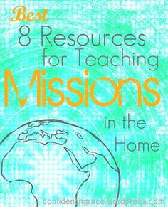 Best resources for teaching Missions at home. #Christian #parenting #evangelism
