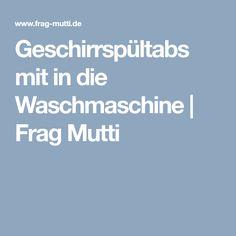 Geschirrspültabs mit in die Waschmaschine | Frag Mutti