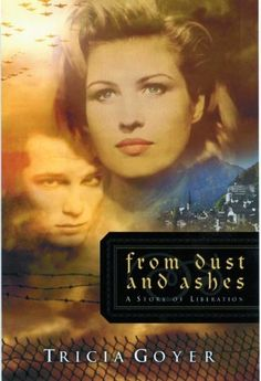 From Dust and Ashes: A Story of Liberation (The Liberator Series, Book 4) by Tricia N Goyer, http://www.amazon.com/dp/0802415547/ref=cm_sw_r_pi_dp_IZl4qb0HK5CHN