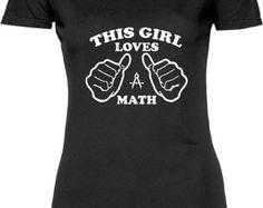 Funny This Girl Loves Math Cool Women's Tshirt Gift Wife T-shirt Tee Shirt Nerd Womens Fun Mother Christmas Girls Sister T-shirt Tee Shirt