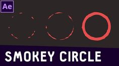 Tutorial 01: Simple Smoke Circle in After Effects ✔