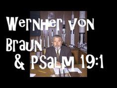 Wernher Von Braun & Psalm 19:1