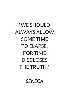 ' We should always allow some time to elapse, for time discloses the truth — SENECA Stoic Philosophy Quote' Canvas Print by IdeasForArtists Wise Quotes, Quotable Quotes, Daily Quotes, Words Quotes, Wise Words, Quotes To Live By, Inspirational Quotes, Sayings, Peace Quotes