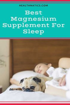 What's the Best Magnesium Supplement For Sleep In - HealthNatics Best Supplements For Health, Sleep Supplements, Magnesium Supplements, Health Tips, Health Care, Herbal Cure, Herbal Remedies, Health Remedies, Natural Teething Remedies