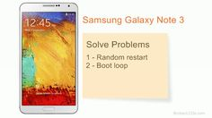 Smartphone repairing guide – How to Solve Samsung Galaxy Note 3 Random Restart and Boot Loop Problem? Samsung Mobile, Galaxy Note 3, Samsung Galaxy, Notes, Random, Software, Detail, Phone, Report Cards
