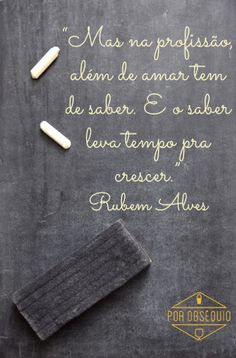 rubem alves frases - Google Search