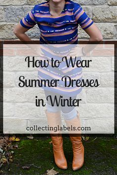 How to Wear your Summer Dresses Through Winter   collectinglabels.com