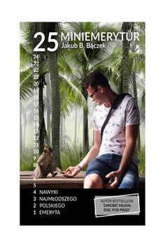 25 miniemerytur. Nawyki najmłodszego polskiego emeryta - JAKUB B. BĄCZEK