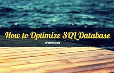 Not satisfied with your ‪#‎SQL‬ ‪#‎Database‬? Here are 5 steps for optimizing your SQL Database http://fakirhossain.blogspot.com/2015/08/eden-colleges-fakir-hossain-explains.html?