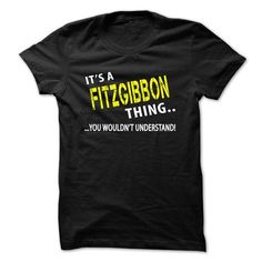 Its a FITZGIBBON Thing - #gift ideas for him #inexpensive gift. SATISFACTION GUARANTEED => https://www.sunfrog.com/Christmas/Its-a-FITZGIBBON-Thing.html?id=60505