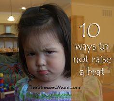 10 ways to not raise a brat